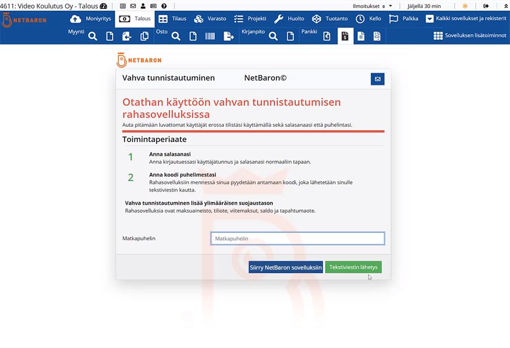 Kaksivaiheinen tunnistautuminen on käytössä NetBaronissa, kaksivaiheista tunnistautumista vaaditaan aina käytettäessä rahaliikenteeseen liittyviä toimintoja.